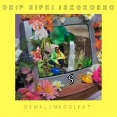 Okmalumkoolkat - Siphi Iskorobho